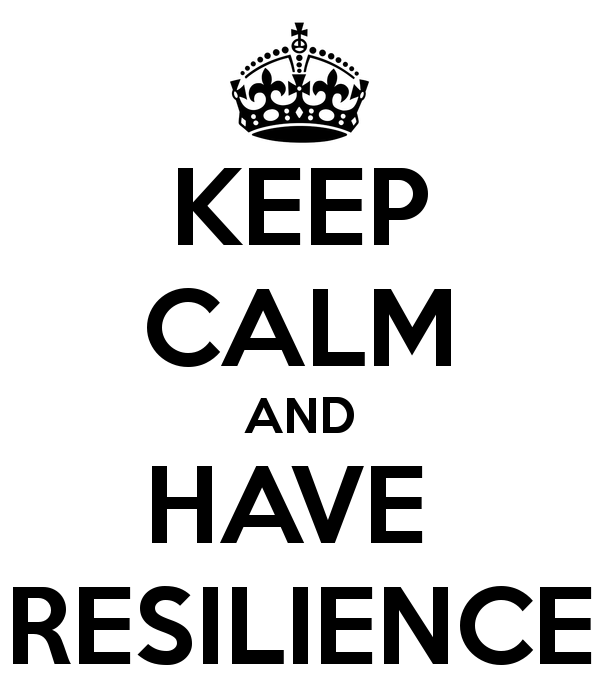 Keep Calm and Have Resilience